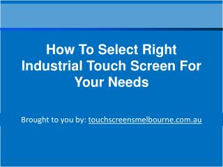 How To Select Right Industrial Touch Screen For Your Needs