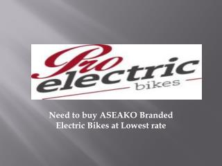 Need to buy ASEAKO Branded Electric Bikes at Lowest rate