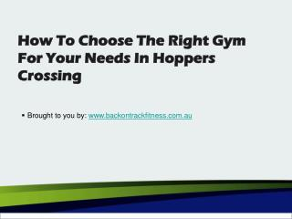 How To Choose The Right Gym For Your Needs In Hoppers Crossing