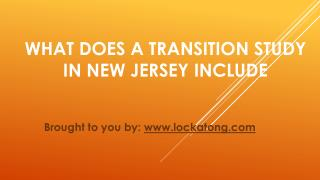 What Does A Transition Study In New Jersey Include?
