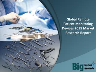 2015 Global Remote Patient Monitoring Devices - Market Size, Share, Growth & Forecast