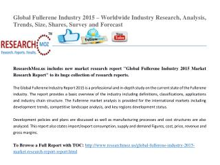 Global Fullerene Industry 2015 – Worldwide Industry Research, Analysis, Trends, Size, Shares, Survey and Forecast