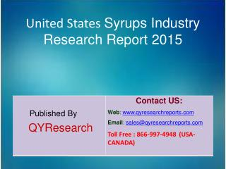 United States Syrups Market 2015 Industry Forecasts, Analysis, Applications, Research, Trends, Overview and Insights