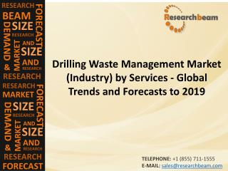 Drilling Waste Management Market (Industry) by Services - Global Trends and Forecasts to 2019