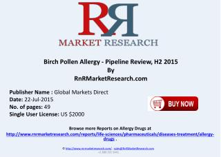 Birch Pollen Allergy Pipeline Therapeutics Assessment Review H2 2015