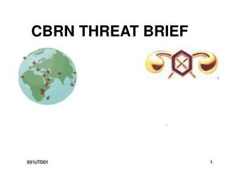 CBRN THREAT BRIEF