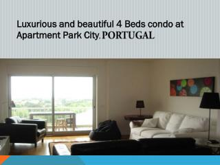 Luxurious and beautiful 4 Beds condo at Apartment Park City, Portugal