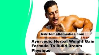Ayurvedic Herbal Weight Gain Formula To Build Dream Physique
