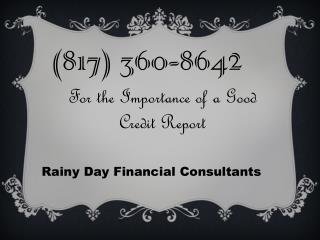 (817) 360-8642 - For the Importance of a Good Credit Report