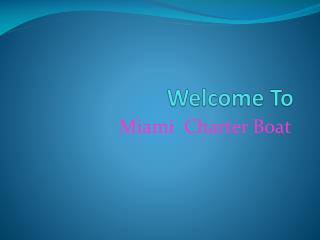 Miami private fishing charter