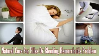 Natural Cure For Piles Or Bleeding Hemorrhoids Problem
