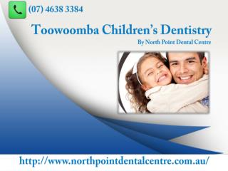 Professional Toowoomba Children's Dentistry