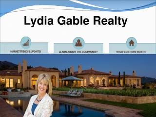 Choose Lydia Gable Realty to Find Homes