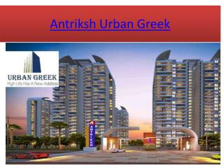 Antriksh Urban Greek, Antriksh Group Dwarka , Flats in Dwarka Delhi