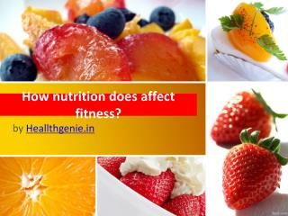 How nutrition does affect fitness?