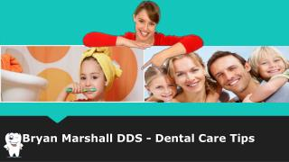 Bryan Marshall DDS - Dental Care Tips