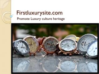 Firstluxurysite Promote Luxury culture heritage