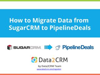 Smooth SugarCRM to PipelineDeals Migration