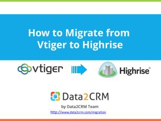 Vtiger to Highrise Migration: Comprehensive Guide for Successful Switch