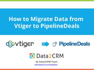 Useful Hints on Vtiger to PipelineDeals Migration