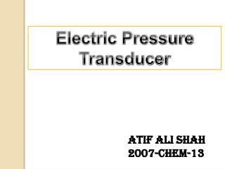 Electric Pressure Transducer
