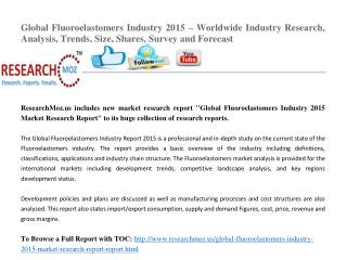 Global Fluoroelastomers Industry 2015 – Worldwide Industry Research, Analysis, Trends, Size, Shares, Survey and Forecast