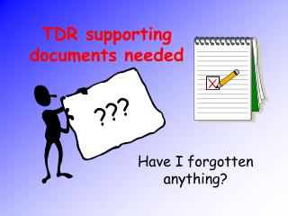 TDR supporting documents needed