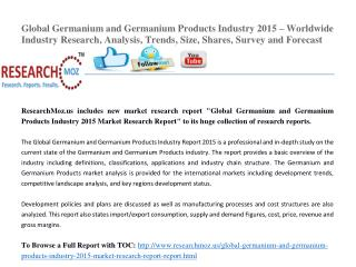 Global Germanium and Germanium Products Industry 2015 – Worldwide Industry Research, Analysis, Trends, Size, Shares, Sur