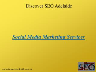 Social Media Marketing Services and Benefits - Discover SEO Adelaide