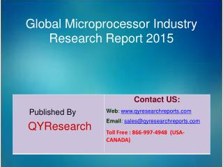 Global Microprocessor Market 2015 Industry Analysis, Trends, Growth, Research and Overview