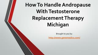 How To Handle Andropause With Testosterone Replacement Therapy Michigan