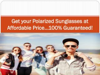 Get your Polarized Sunglasses at Affordable Price...100% Guaranteed