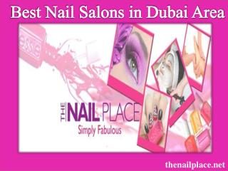 Best Nail Salons in Dubai Area