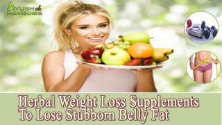 Herbal Weight Loss Supplements To Lose Stubborn Belly Fat