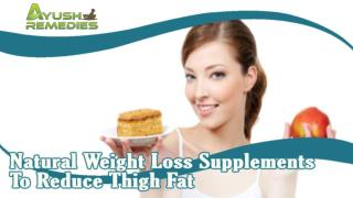 Natural Weight Loss Supplements To Reduce Thigh Fat