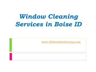 Window Cleaning Services in Boise ID - www.208windowcleaning.com