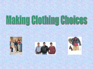 Making Clothing Choices