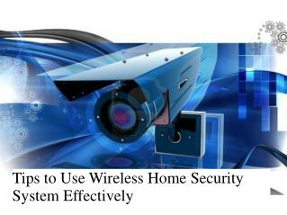 Tips to Use Wireless Home Security System Effectively