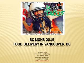 BC Lions 2015 Game Food Delivery in Vancouver British Columbia