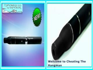 Top Quality Herbal Vaporizer at Cheating The Hangman