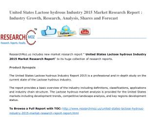United States Lactose hydrous Industry 2015 Market Research Report : Industry Growth, Research, Analysis, Shares and For