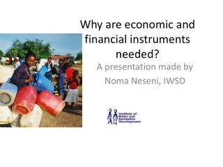 Why are economic and financial instruments needed?