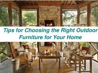 Tips for Choosing the Right Outdoor Furniture for Your Home