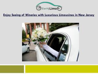 Enjoy Seeing of Wineries with Luxurious Limousines in New Jersey