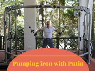 Pumping iron with Putin