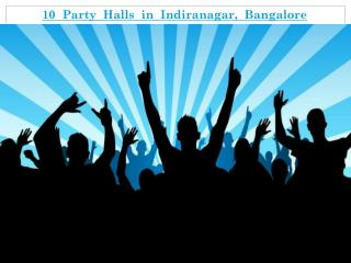 10 Party Halls in Indiranagar, Bangalore