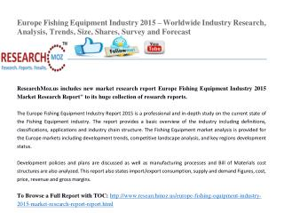 Europe Fishing Equipment Industry 2015 – Worldwide Industry Research, Analysis, Trends, Size, Shares, Survey and Forecas