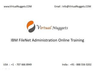 IBM FileNet Administration Online Training Services at VirtualNuggets