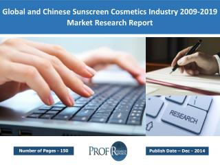 Global and Chinese Sunscreen Cosmetics Market Size, Share, Trends, Analysis, Growth  2009-2019