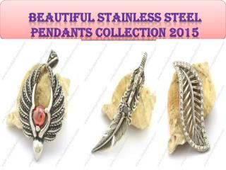 Beautiful Stainless Steel Pendants Collection 2015
